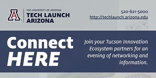 Connect HERE - a mixer with Tech Launch Arizona in Tucson