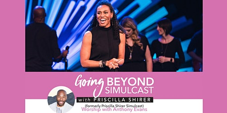 Going Beyond Simulcast with Priscilla Shirer 2020 tickets