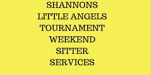 Shannon's Little Angels Present Tournament Weekend Sitter Services