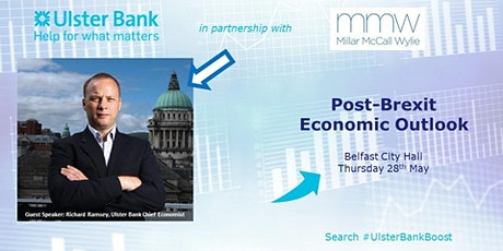 SAVE THE DATE: Post-Brexit Economic Outlook - #UlsterBankBoost tickets