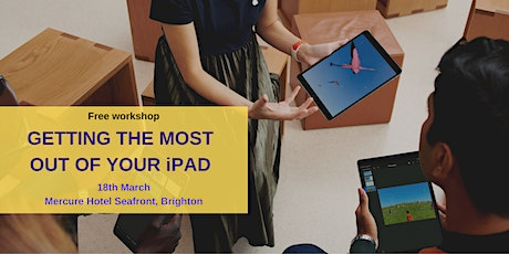 Getting the most of your iPad - Brighton tickets