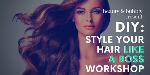 DIY: Style Your Hair Like a BOSS Workshop