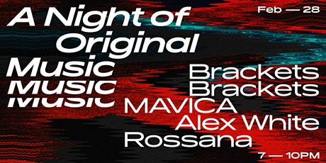 A Night of Original Music #1: BracketsBrackets, MAVICA, Alex White, Rossana tickets