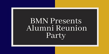 BMN/BMAN ALUMNI REUNION PARTY tickets