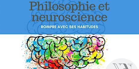 Conférence - Philosophie et neuroscience billets