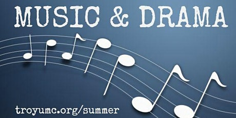 2020 Music & Drama Camp at Troy United Methodist Church  tickets