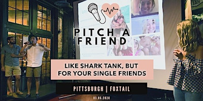 Pitch A Friend: Foxtail (Pittsburgh, PA)