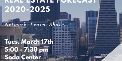TUE MARCH 17th 5 PM: St. Mary's College of California - School of Economics and Business Administration (SMC/SEBA): Finance Club Event: Economic and Real Estate Forecast: 2020 -to- 2025 (Updated: 8:30 am Tue Feb 18th, 2020), from Dr. Souza