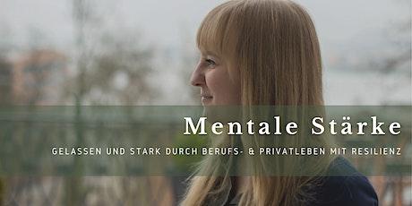 Mentale Stärke  - Stark & gelassen durch Beruf- & Privatleben mit Resilienz Tickets