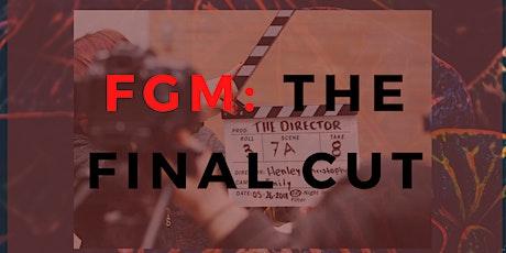 FGM the FINAL CUT tickets
