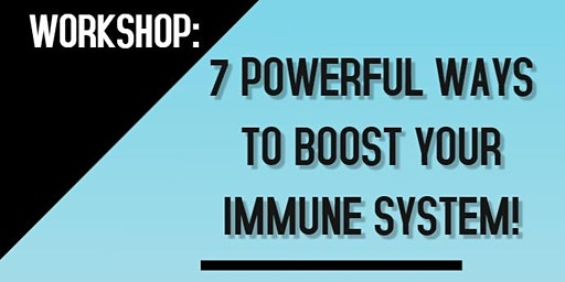 7 Powerful Ways to Boost Your Immune System