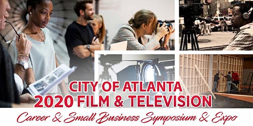 City of Atlanta 2020 Film & Television Career & Small Business Symposium & Expo