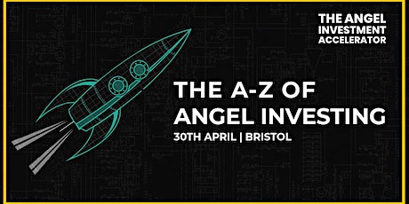 A-Z of Angel Investing - Bristol tickets
