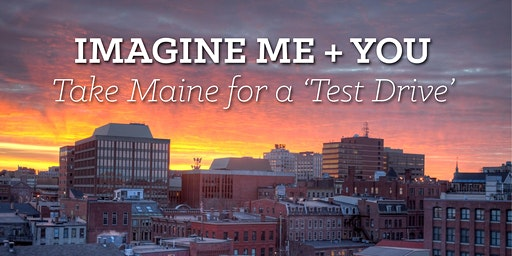 Imagine ME & You - Celebrate Your Recent or Upcoming Move to Maine