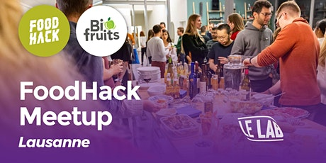 FoodHack Meetup Lausanne @LeLab tickets