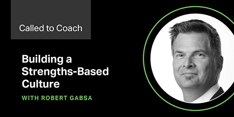 Called to Coach - Building a Strengths-Based Culture Parts 3 -5 tickets