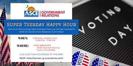 ASCE OC Government Relations - Super Tuesday Happy Hour tickets