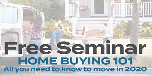 Home Buying 101: All You Need to Know to Move in 2020   Free Seminar