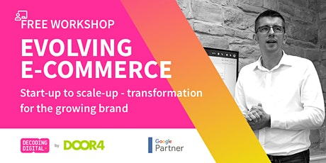 Evolving E-commerce: Start-up to scale-up - transformation for the growing tickets