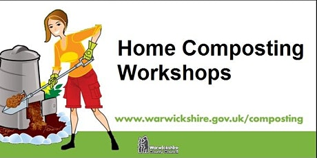 BOOKINGS SUSPENDED - Bedworth Home Composting Workshop tickets