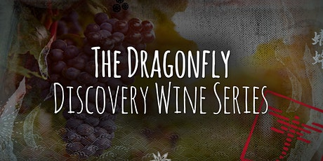 The Dragonfly Discovery Wine Series   February 2020 tickets