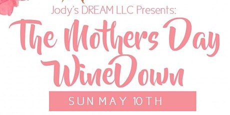 The Mother's Day WineDown tickets