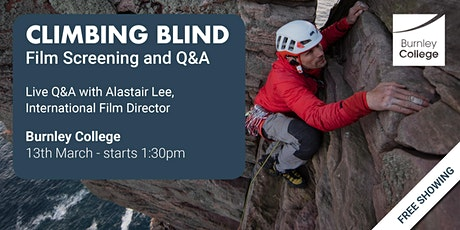 'Climbing Blind' Film Screening and Q&A | Burnley College Students tickets