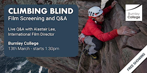 'Climbing Blind' Film Screening and Q&A | Burnley College Students