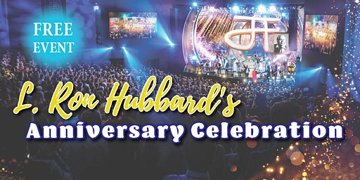 Free Event - L. Ron Hubbard's Anniversary Celebration