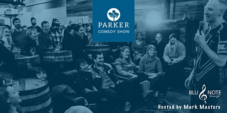 Parker Comedy Show - 8PM tickets