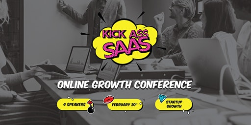 KickAss SaaS - Global Online Growth Conference