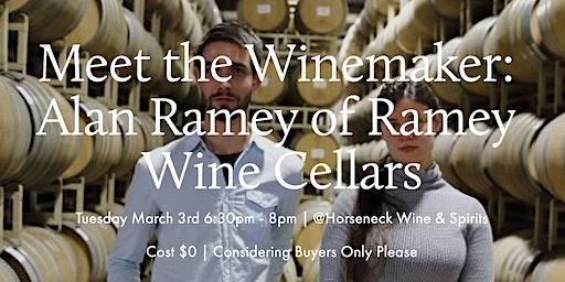 Meet the Winemaker: Alan Ramey of Ramey Wine Cellars