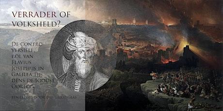 Verrader of Volksheld? De Rol van Flavius Josephus in Galilea — Lezing tickets