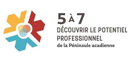 5 à 7 : Découvrir le potentiel professionnel de la Péninsule acadienne billets