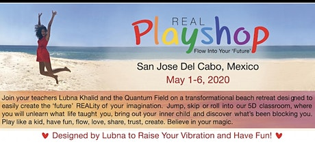 REAL Playshop- LOS CABOS,  MEXICO tickets