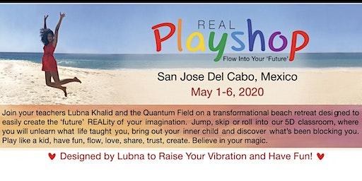REAL Playshop- LOS CABOS,  MEXICO