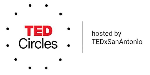TED Circles San Antonio: How We Love