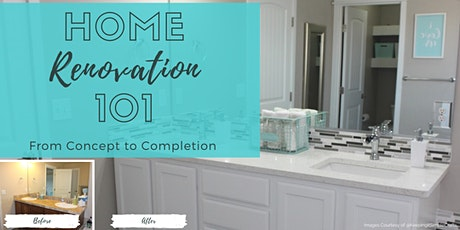 Home Renovation 101: From Concept to Completion tickets