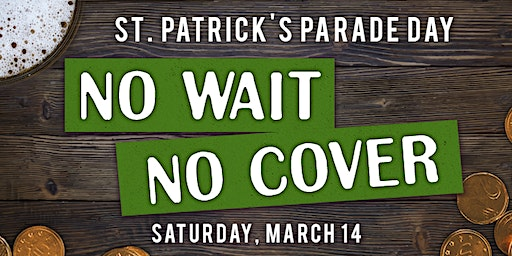 St. Patricks Day No Cover Line Hopper Pass (Foxtail, Skybar, Local, Steel Cactus)