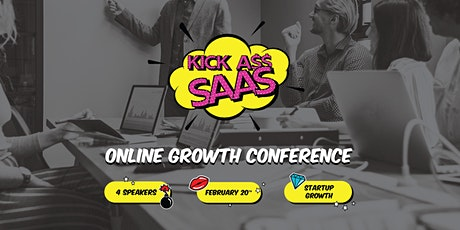 KickAss SaaS - Global Online Growth Conference tickets