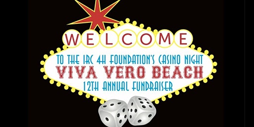 "12th Annual IRC 4-H Foundation ""Viva Vero Beach Casino Night"" Fundraiser"