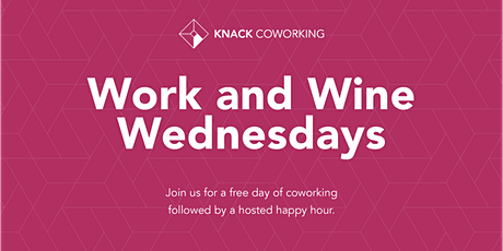 Work and Wine Wednesdays! tickets
