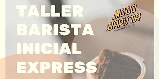 Taller Barista Inicial Express TM