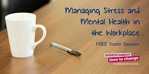 Managing Stress and Mental Health the Workplace - FREE Training