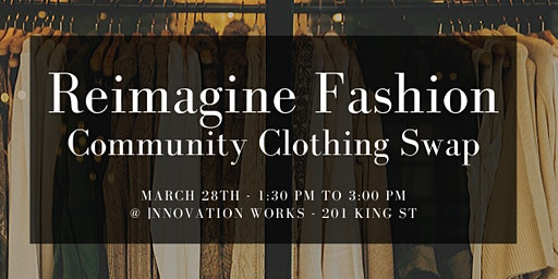Reimagine Fashion - March 28 Clothing Swap at Innovation Works