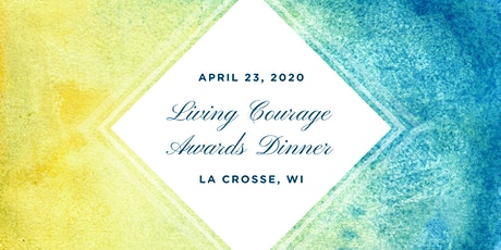 2020 La Crosse-Living Courage Awards Dinner tickets