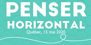 Penser horizontal: atelier pratique (Québec)