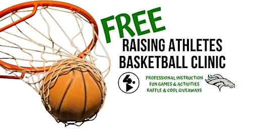 FREE RAISING ATHLETES BASKETBALL CLINIC (WCA)