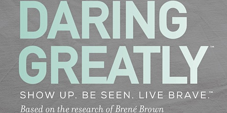 The Daring Greatly™ 3 Day Curriculum Based RELATIONSHIPS Seminar tickets