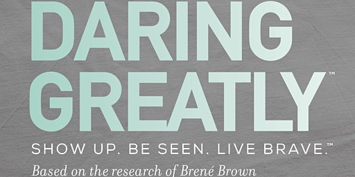 The Daring Greatly™ 3 Day Curriculum Based RELATIONSHIPS Seminar